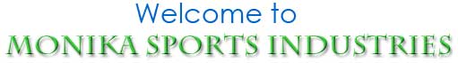 Welcome to Monika Sports Industries - Sports Goods Manufacturers, Exporters India